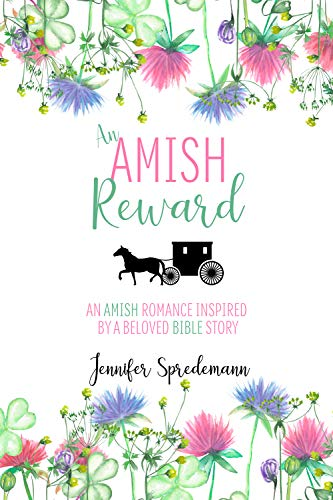An Amish Reward: An Amish Romance Inspired by a Beloved Bible Story by [J.E.B. Spredemann, Jennifer Spredemann]