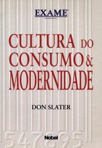 Cultura Do Consumo & Modernidade