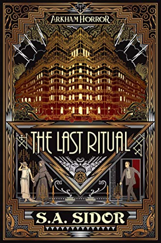 Compare Textbook Prices for The Last Ritual: An Arkham Horror Novel Paperback Original Edition ISBN 9781839080135 by Sidor, S A