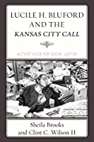Lucile H. Bluford and the Kansas City Call: Activist Voice for Social Justice