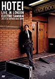 HOTEI LIVE IN LONDON Electric Samurai -Live at 02 Shepherd's Bush Empire- [DVD]
