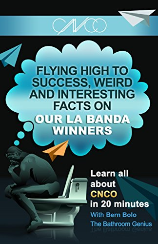 La Banda Winners CNCO: Flying High to Success, Weird and Interesting Facts on CNCO! (English Edition)