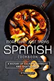 More than Just Tapas Spanish Cookbook: A History of Culinary Diversity and Togetherness
