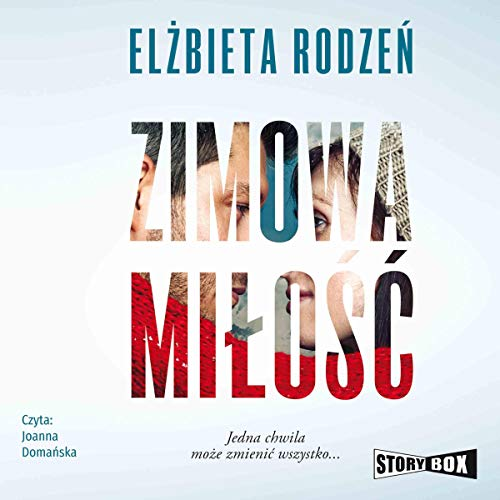 Zimowa miłość                   By:                                                                                                                                 Elżbieta Rodzeń                               Narrated by:                                                                                                                                 Joanna Domańska                      Length: 14 hrs and 8 mins     Not rated yet     Overall 0.0