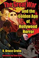 The Great War and the Golden Age of Hollywood Horror
