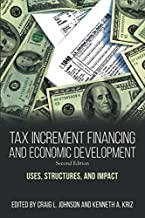 Tax Increment Financing and Economic Development, Second Edition