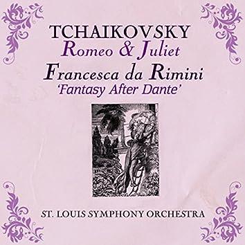 Tchaikovsky: Romeo & Juliet Fantasy Overture & Francesca da Rimini, Op 32: Fantasy after Dante