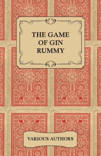 The Game of Gin Rummy - A Collection of Historical Articles on the Rules and Tactics of Gin Rummy (English Edition)
