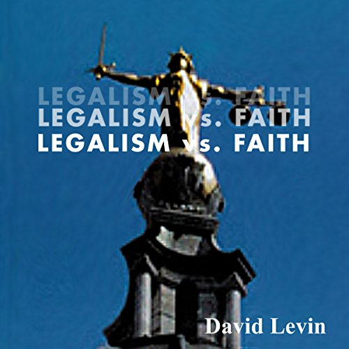Legalism vs. Faith audiobook cover art