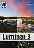 Luminar 3: Praxiseinstieg für Bildbearbeitung und RAW-Entwicklung (mitp Anwendungen) - Hendrik Roggemann