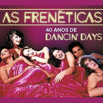 As Frenéticas - 40 Anos de Dancin'd Days