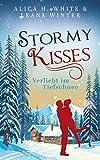 Stormy Kisses: Verliebt im Tiefschnee