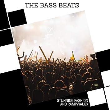 The Bass Beats - Stunning Fashion And Rampwalks