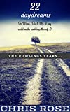 22 daydreams: (or Wood, Talc & Mr. J, my social media ramblings thereof) (The Rowlings Years Book 0)
