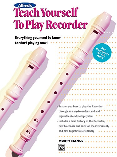 Alfred's Teach Yourself to Play Recorder: Learn How to Play Recorder with this Complete Course! (Teach Yourself Series) (English Edition)