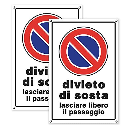 Cartello proprietà privata – Cartelli stradali: Divieto di sosta – Lasciare libero il passaggio! - Plastica (20x30 cm) 2 Pezzi
