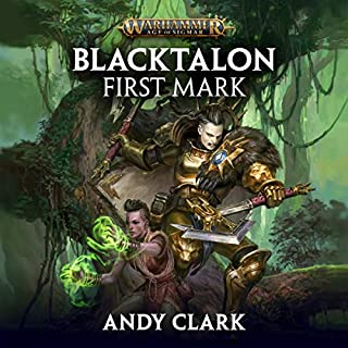Blacktalon: First Mark     Warhammer Age of Sigmar              By:                                                                                                                                 Andy Clark                               Narrated by:                                                                                                                                 Emma Gregory                      Length: 10 hrs and 33 mins     42 ratings     Overall 4.6