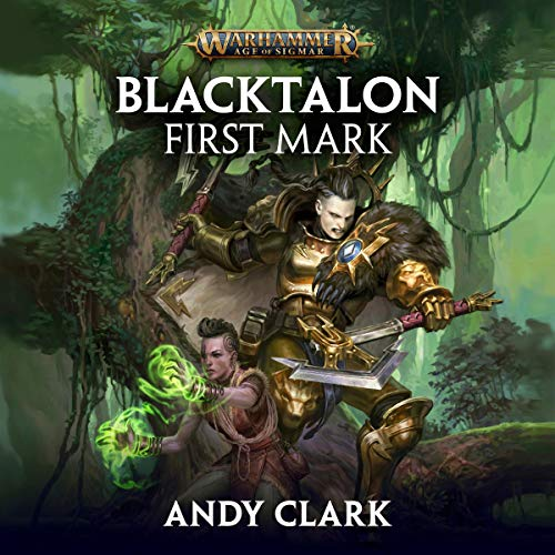 Blacktalon: First Mark     Warhammer Age of Sigmar              By:                                                                                                                                 Andy Clark                               Narrated by:                                                                                                                                 Emma Gregory                      Length: 10 hrs and 33 mins     35 ratings     Overall 4.6