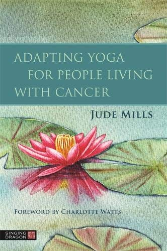 Adapting Yoga for People Living with Cancer