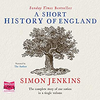 A Short History of England                   By:                                                                                                                                 Simon Jenkins                               Narrated by:                                                                                                                                 Simon Jenkins                      Length: 9 hrs and 35 mins     209 ratings     Overall 4.3