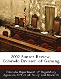 2002 Sunset Review, Colorado Division of Gaming