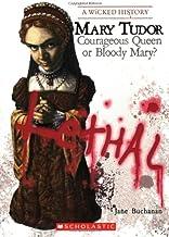Mary Tudor (A Wicked History)