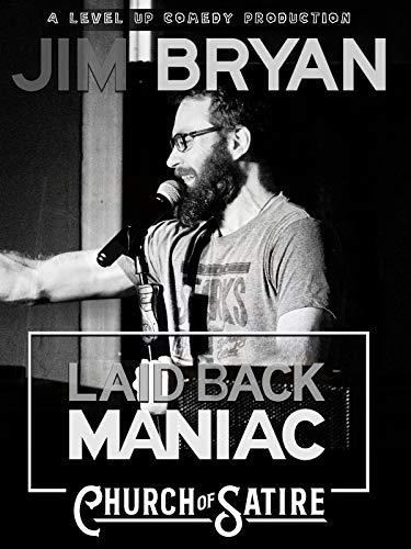 Jim Bryan: Laid Back Maniac