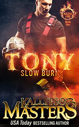 TONY: Slow Burn (Raging Fire Book 1) by [Kallypso Masters]