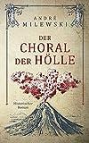 Der Choral der Hölle: Historischer Roman