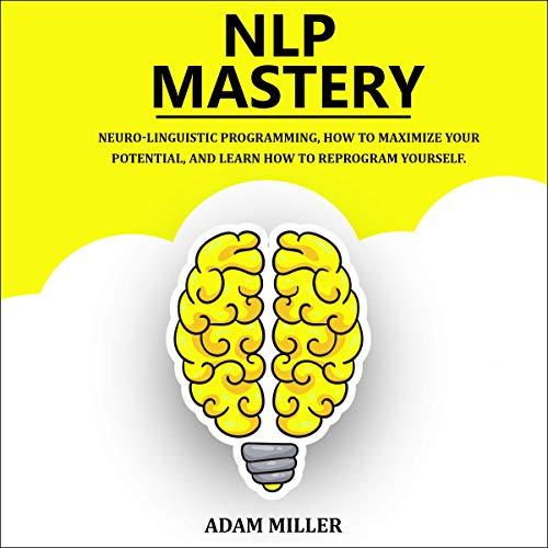 NLP Mastery: Neuro-Linguistic Programming cover art