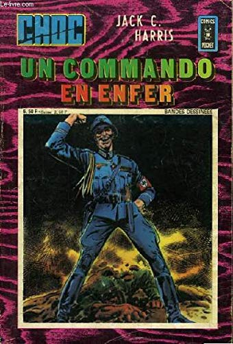 Choc N°32 : Un Commando en Enfer.
