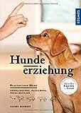 Hundeerziehung: Sozialisierung, Ausbildung, Problemlösung (Praxiswissen Hund)