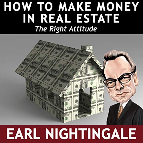 Page de couverture de How to Make Money in Real Estate the Right Attitude