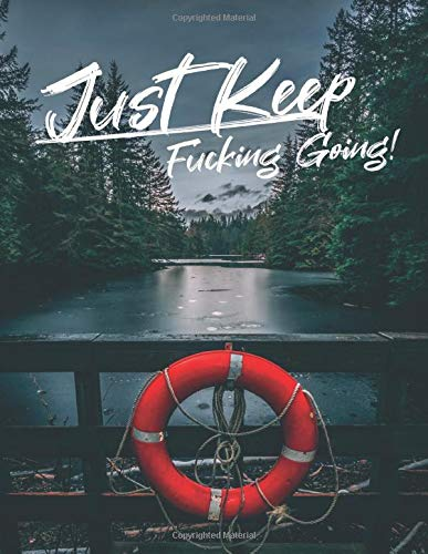 Just Keep Fucking Going! for WOMEN: One Year Fitness & Nutrition Journal, Fitness, Workout, Notebook Gift, Food planner & Fitness Journal, motivation and results, forest landscape cover