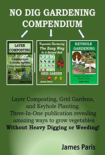 No Dig Gardening COMPENDIUM Layer Composting Grid Gardens and Keyhole Planting Three amazing product image