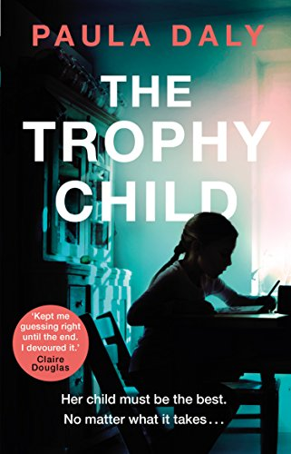 The Trophy Child: a twisty and unputdownable domestic thrill