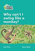 Level 3 – Why can't I swing like a monkey? (Collins Peapod Readers)