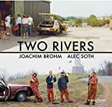 Two Rivers. Joachim Brohm / Alec Soth.: NRW-Forum, Düsseldorf 2019 (Taschenbuch)