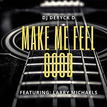 Make Me Feel Good (feat.  Larry Michaels)