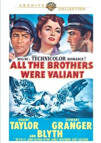 All the Brothers Were Valiant by Stewart Granger, Ann Blyth, Betta St. John, Keenan Wynn Robert Taylor