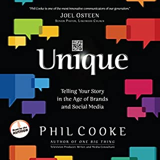 Unique     Telling Your Story in the Age of Brands and Social Media              By:                                                                                                                                 Phil Cooke                               Narrated by:                                                                                                                                 Phil Cooke                      Length: 5 hrs and 32 mins     27 ratings     Overall 4.1