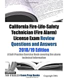 California Fire-Life-Safety Technician (Fire Alarm) License Exam Review Questions and Answers: A Self-Practice Exercise Book covering fire alarm ... and state specific licensing regulations