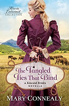 The Tangled Ties That Bind (Hearts Entwined Collection): A Kincaid Brides Novella by [Mary Connealy]