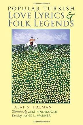 Popular Turkish Love Lyrics and Folk Legends (Middle East Literature In Translation) by Talat Halman (2009-10-30)