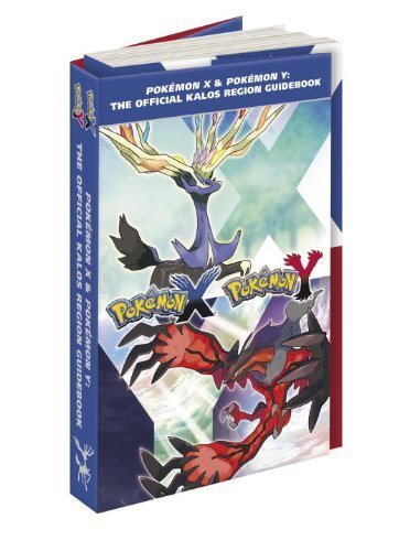 Pok?mon X & Pok?mon Y: The Official Kalos Region Guidebook: The Official Pok?mon Strategy Guide by Pokemon Company International (2013-11-26)