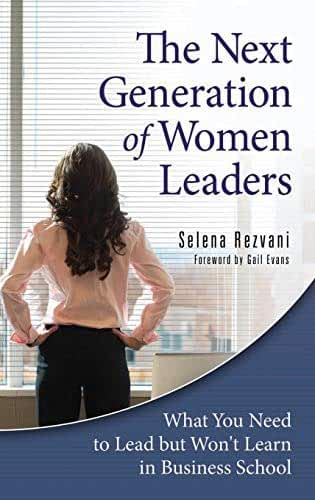 Next Generation of Women Leaders, The: What You Need to Lead but Won't Learn in Business School (English Edition)