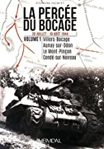 La percée du bocage. Volume 1 (French Edition)