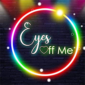 Eyes off me (Live)