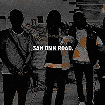 3AM ON K ROAD. (feat. CIX50 & ZER)