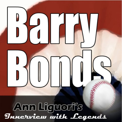 Ann Liguori's Audio Hall of Fame: Barry Bonds audiobook cover art